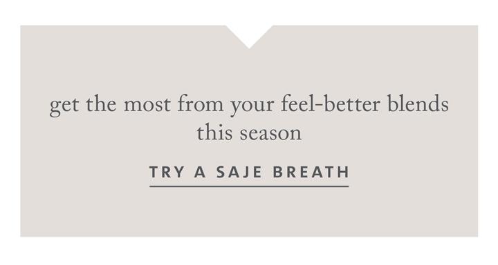 Try a Saje Breath